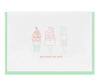 "Letterpress ""You Make Me Melt"" Greeting Card"