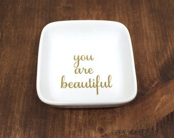 you are beautiful ring dish