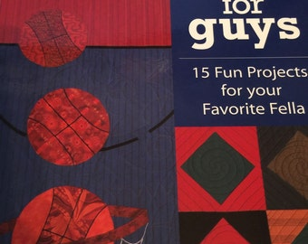 Quilts for Guys 2001 Quilting patterns projects Book