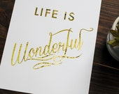 Distressed 'Life is Wonderful' Gold Foil Print // 8x10 Weathered Gold Inspirational Print //