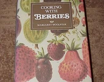1979--Recipe Book--Cooking With Berries--HC/DJ--By Margaret Woolfolk--Cookbook