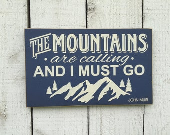 "The Mountains are Calling and I Must Go -John Muir quote, small 7"" x 12"" wood typography sign, mountain lodge cabin decor, rustic distressed"