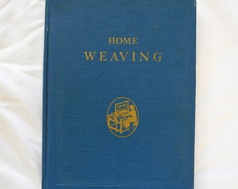 Vintage arts and crafts book, Home Weaving, 1950s, Canada, Spinning, weaving, hardback.
