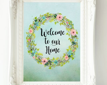 Welcome To Our Home Spring Printable Instant Download Spring Decor Welcome Sign Entryway Art Spring Wall