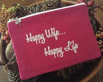 Quote pouch, cosmetic case, Happy Wife Happy Life, ready to ship