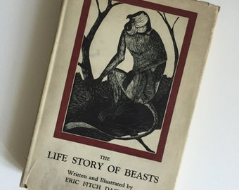 Vintage Book - The Life Story of Beasts - 1931 First Edition - Woodcut Illustrations by Eric Dalglish