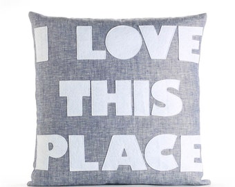 "I Love This Place 16""X16"" Linen Pillow"