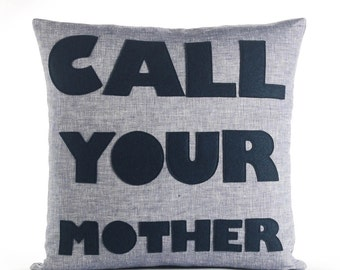 "Call Your Mother 22""x22"" Linen Pillow"