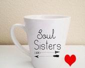 Soul Sisters coffee mug tea cup 12 oz cup and FREE digital download. DISHWASHER SAFE