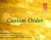 Custom Order- Reserved for Maiya