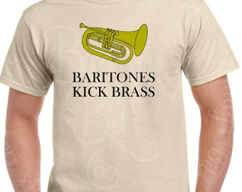 Baritones Kick Brass Shirt - Marching Band