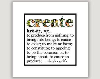 Create Definition, create quote print, artist gift, crafter gift, craftsman gift, office wall art, home wall art, typography art print