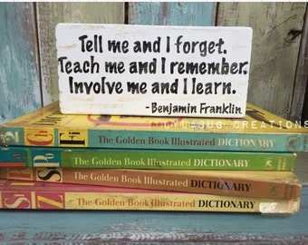 Teacher Shelf Block, Ben Franklin quote, Tell me and I forget, Involve me and I learn, sign, gift, appreciation, classroom, graduation