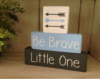 New Design!  Be Brave Little One Stacking Wood Sign Blocks Personalized Arrow Nursery Children's Room Decor Farmhouse Rustic Distressed