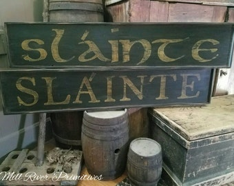 Early looking Antique Primitive SLAINTE Wooden Sign Irish Toast