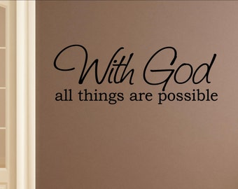With God all things are possible Vinyl Wall words quotes and sayings #0668