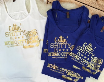 Bachelorette Party Gettin Shitty in Music City Nashville Bridal Party Tanks Last Ride Bride Shirt Country cowboy boots plus size XS-4X avail