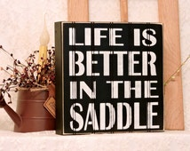 Life Is Better In the Saddle - Primitive Country Painted Box Sign, Farmhouse Decor, Barn Decor, Box Sign, Subway Style Sign, Ready to Ship