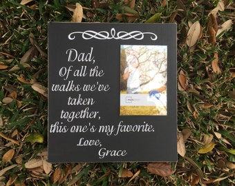Wedding Frame ~ Father Of The Bride Gift Dad Wedding Gift ~ Dad Of All The Walks We've Custom Wood Sign ~ Wedding Signage ~ Gift From Bride