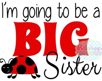 Ladybug I'm going to be a Big Sister IRON ON TRANSFER- Tshirt - Bodysuit - Tote Bags