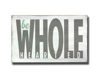 Be Wholehearted Word Art small Wooden Sign  - Motivational Inspired by Brené Brown