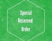Special Reserved Order For Karen C.