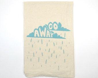 Flour Sack Tea Towel | Gift | On Sale | Go Away | Rain Clouds | Blue | Screen Printed | Absorbent Dish Cloth | Natural Cotton Kitchen Towel