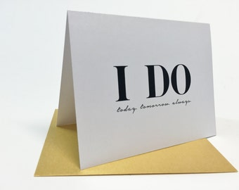 I Do, Today Tomorrow, Always, On Our Wedding Day, Stationery, Script Font,  Metallic Envelope, Printed Note Card, Ready to Ship