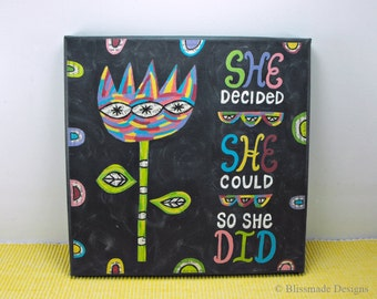 Canvas Wall Art -She Decided She Could So She Did - Painting Mixed Media Collage Flower Quote