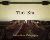 Typewriter Photograph, fine art photography, vintage, text, The End, Story, Gift for writers, readers, type, photo, print, wall decor, dark