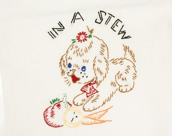 Vintage Embroidered Towel 1940s  - Puppy 'In A Stew'- Unused Floursack- CUTE