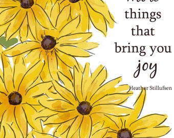 Black Eyed Susans-  Focus on the things that Bring You Joy - Art for Women - cards for Women