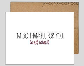 I'm so thankful for you! (and wine) // funny greeting card // Birthday Card
