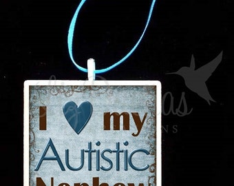 2x2 Ceramic Tile Ornament - I Love My Autistic Nephew (ADPO8) Ready to Ship