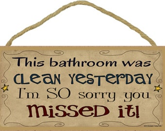 "Primitive Stars This Bathroom Was Clean Yesterday Sign 5""x10"""