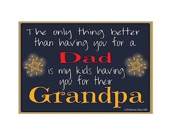 "Only Thing Better Than Having You As a Dad..Grandpa Sentiment Loving Fridge Refrigerator Magnet 3.5"" X 2.5"""