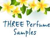 THREE PERFUME SAMPLES. Choose From: Plumeria, Gardenia, Tuberose, Pikake, Orange Blossom, Island Girl, Island Bliss, Island Dreams & Mermaid