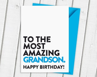 Happy Birthday To The Most Amazing Grandson Card