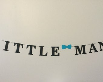Little man banner 5 inch letters with Turquoise bow tie baby boy shower first birthday banner
