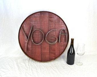 Barrel Head and Ring Art - YOGA - Authentic Wine Barrel Head Sign / Napa Style / Unique Wall Art / Wine Barrel Ring / Home Decor / Studio