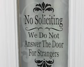 No Soliciting - We Do Not Answer The Door For Strangers - Vinyl Decal for Front Door