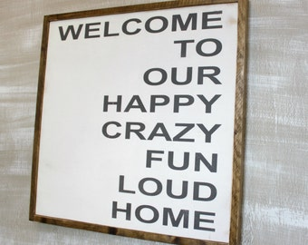 Welcome to our.. Happy Crazy Fun Loud Home