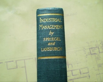 Industrial Management - 1947 - by William R. Spriegel & Rochard H. Lansburgh - Illustrated