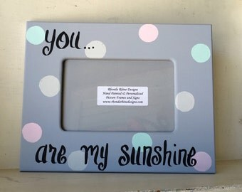 Gray and Multi Dot You Are My Sunshine Frame in 4x6