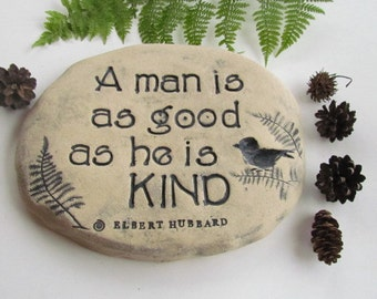 "Garden sanctuary, Nature preserve sign. Stone with kindness quote. ""A man is as good as he is kind"" Garden plaque, Garden Stone or Rock"