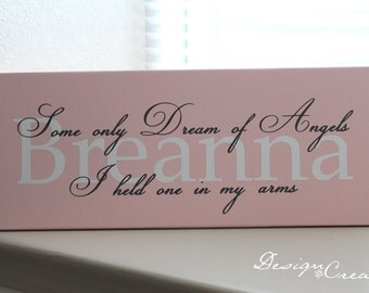 Custom sign - Some only Dream of Angels I held one in my arms - with name - Wood Sign, children's, loss of a baby
