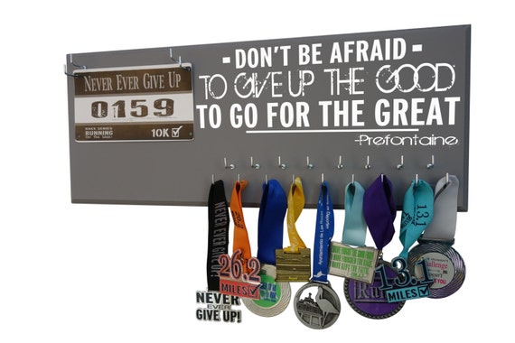 Medal holder, Running quote, Running gifts, awards and medallion, Don't be afraid to give up the good for the great. Steve Prefontaine