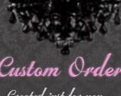 Custom order for Denise.