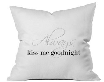 Couples throw pillow cases Always Kiss Me Goodnight Pillow Case For Weddings, Couples, Love throw, His and Hers Pillows Couples Pillow