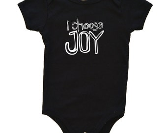 I Choose Joy - Baby Boy or Girl One Piece Bodysuit Tee Shirt - Kids Clothes - Boys Clothing - Girls Clothing - Baby and Toddler